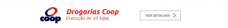 Drogarias Coop - Execução em 6 Lojas.